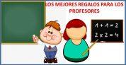LOS MEJORES REGALOS PARA PROFESORES Y PROFESORAS